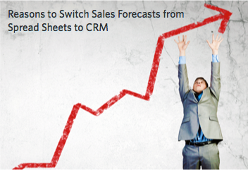 7 Reasons for Switching Sales Forecasts from Spread Sheets to CRM